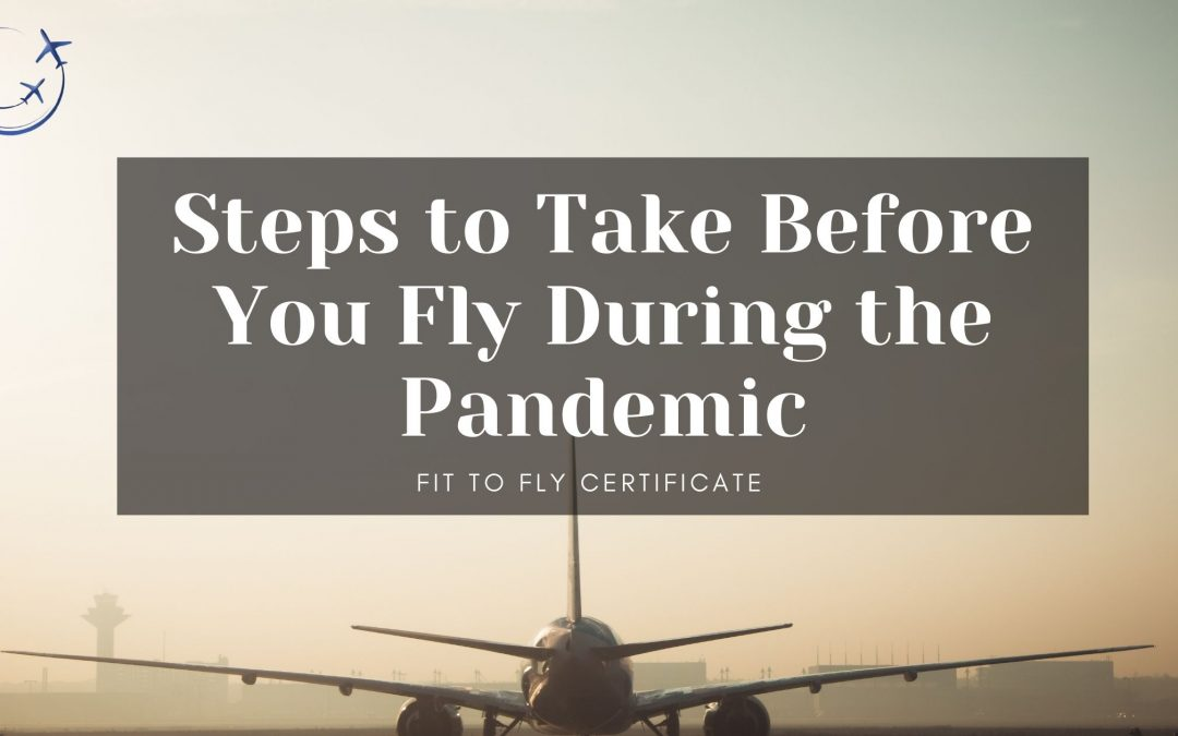 Steps to Take Before You Fly During the Pandemic