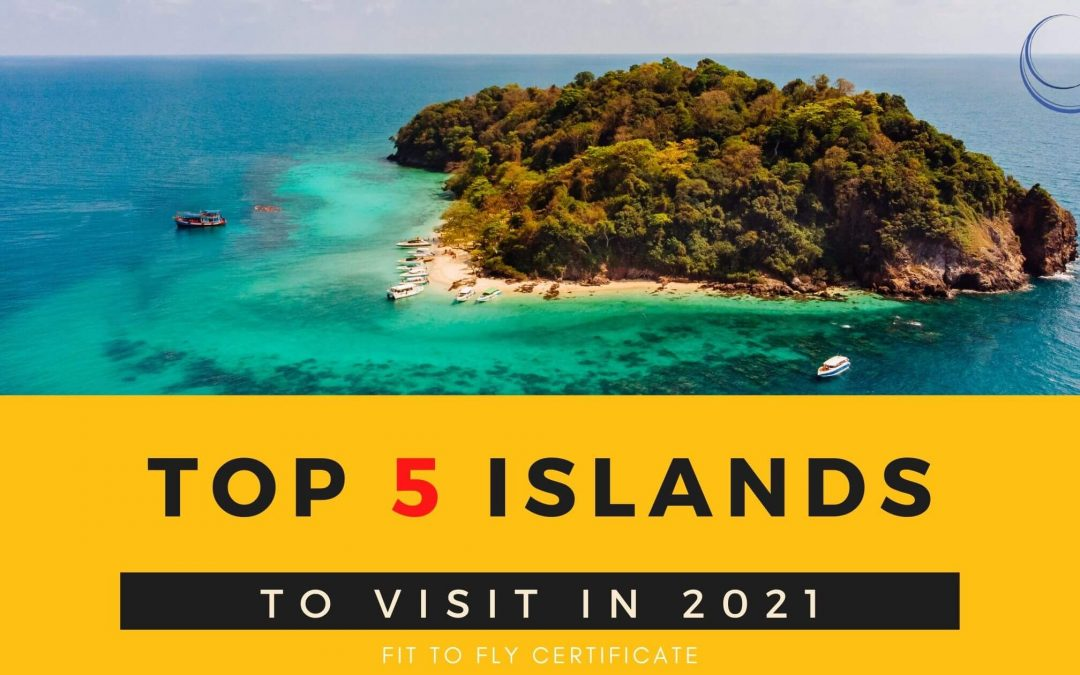 Top 5 islands to visit in 2021